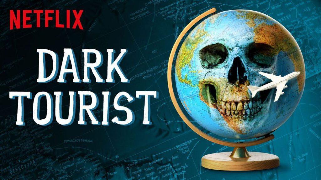 dark tourist netflix 1024x576 - Des documentaires pour voyager sur Netflix